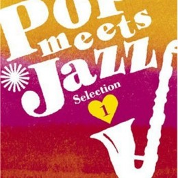 『Pop meets Jazz Selection 1』