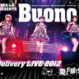 Buono! 『PIZZA-LA Presents Buono! Delivery LIVE 2012 ~愛をお届け!~』
