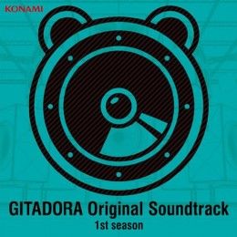 『GITADORA Original Soundtrack 1st season』